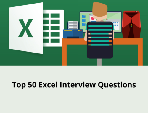 Top 50 Microsoft Excel Interview Questions